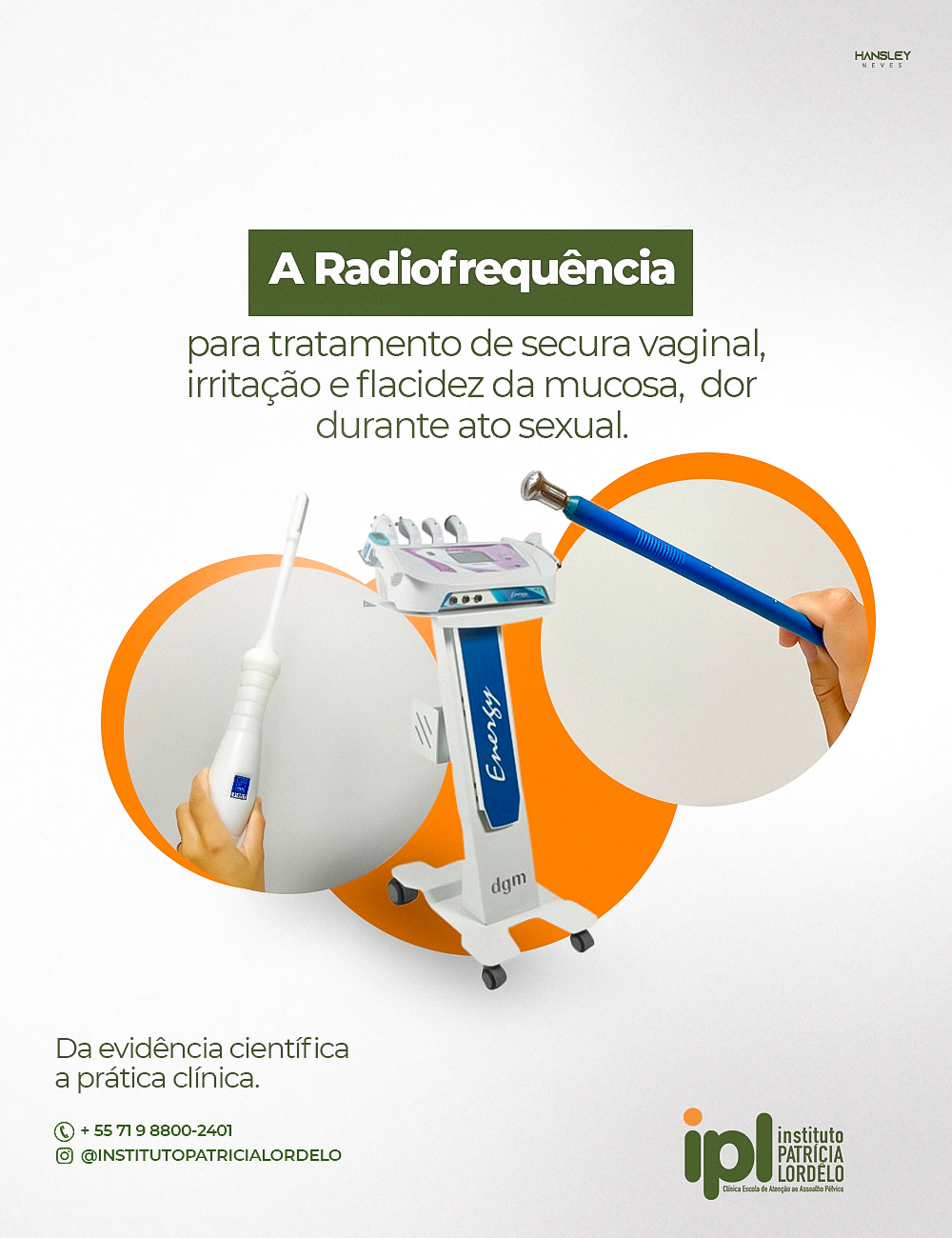 Radiofrequência Extra e Intracavitária